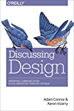 Discussing Design: Improving Communication and Collaboration through Critique