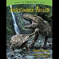 Ankylosaur Attack (Tales of Prehistoric Life)