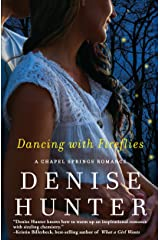 Dancing with Fireflies (A Chapel Springs Romance Book 2) Kindle Edition