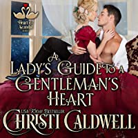 A Lady's Guide to a Gentleman's Heart: The Heart of a Scandal, Book 2