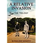 A Relative Invasion - The Trilogy: Two Boys, WW2, a Fateful Rivalry