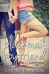 Blackmail Boyfriend (Boyfriend Chronicles Book 1) Kindle Edition