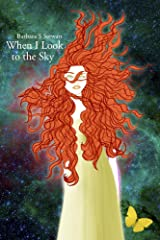 When I Look to the Sky (The Rock and Roll Trilogy Book 2) Kindle Edition