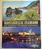 Erlebnis Transsibirische Eisenbahn: Eine Traumreise von Moskau zum Pazifik