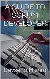 A GUIDE TO SCRUM DEVELOPER (English Edition)