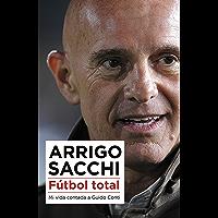 Fútbol total: Mi vida contada a Guido Conti (Spanish Edition)