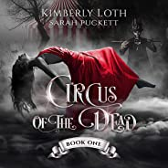 Circus of the Dead: Book One