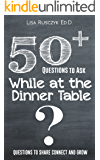 50+ Questions to Ask While at the Dinner Table: Questions to Share, Connect, and Grow