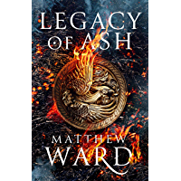 Legacy of Ash: Book One of the Legacy Trilogy (English Edition)
