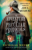 The Adventure of the Peculiar Protocols: Adapted from the Journals of John H. Watson, M.D.