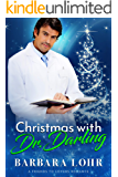 Christmas with Dr. Darling: A Clean Friends to Lovers Romance (Best Friends to Forever)