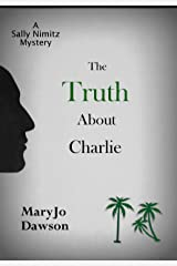 The Truth About Charlie (Sally Nimitz Mysteries Book 4) Kindle Edition