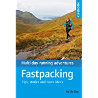 Fastpacking: Multi-day running adventures: tips, stories and route ideas