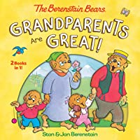 Grandparents Are Great! (The Berenstain Bears)
