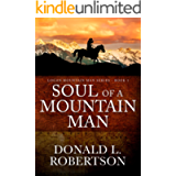 Soul of a Mountain Man: Logan Mountain Man Western Series - Book 1 (A Logan Mountain Man Series)