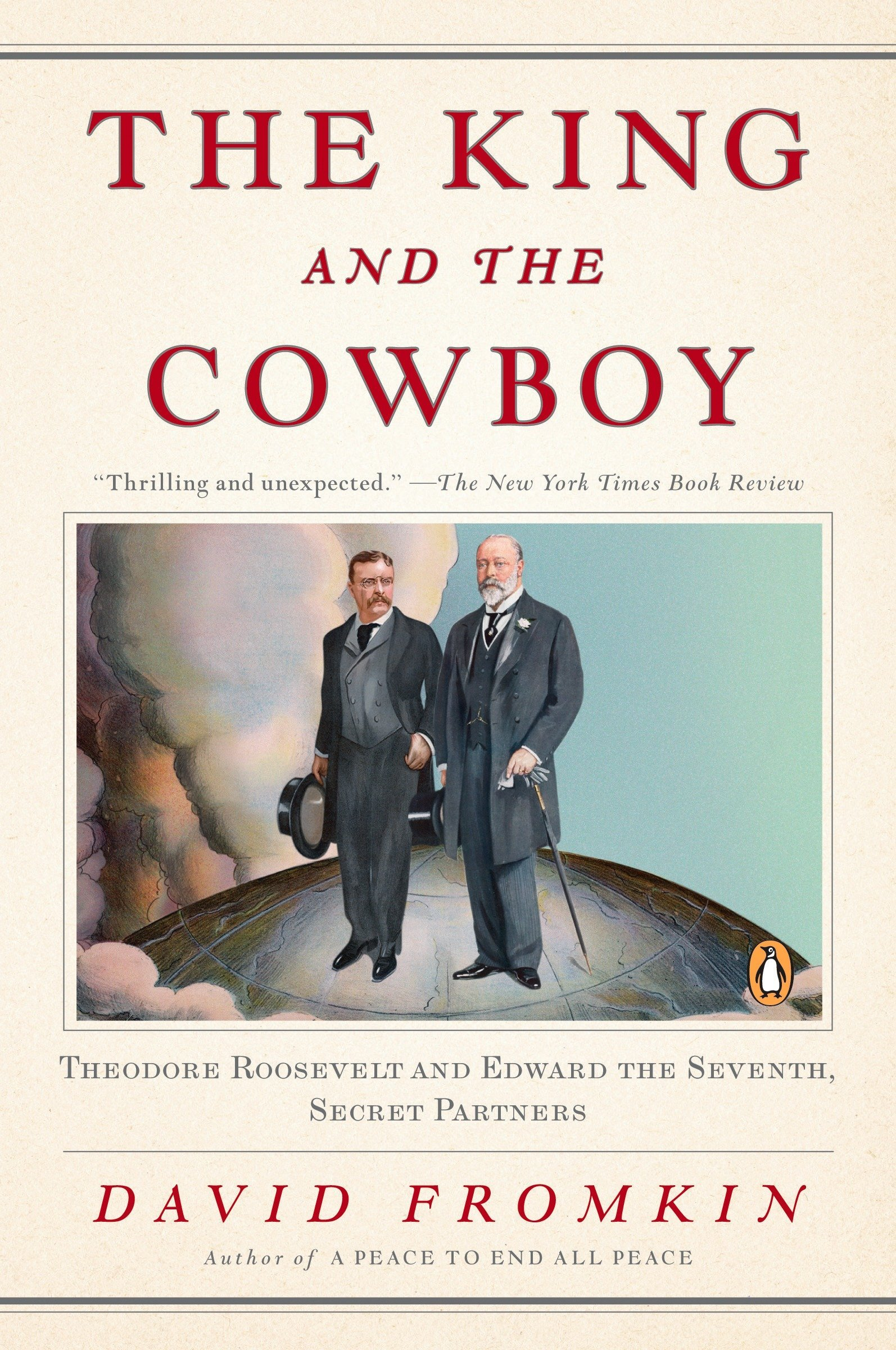 Read Online The King and the Cowboy: Theodore Roosevelt and Edward the Seventh, Secret Partners pdf