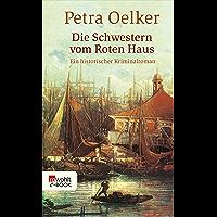 Die Schwestern vom Roten Haus: Ein historischer Kriminalroman (Rosina-Zyklus 9) (German Edition)