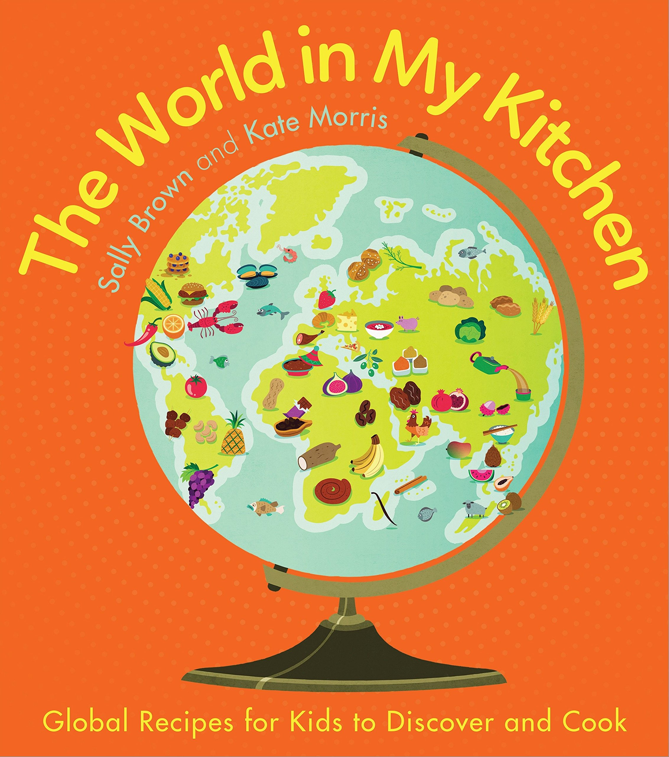 The World In My Kitchen: Global recipes for kids to discover and cook pdf
