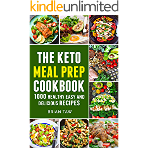 Keto Meal Prep: 1000 Easy and Delicious Recipes (Delicious Dieting Cookbooks Book 5)