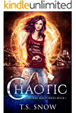 Chaotic (Arcane Mage Series Book 1)