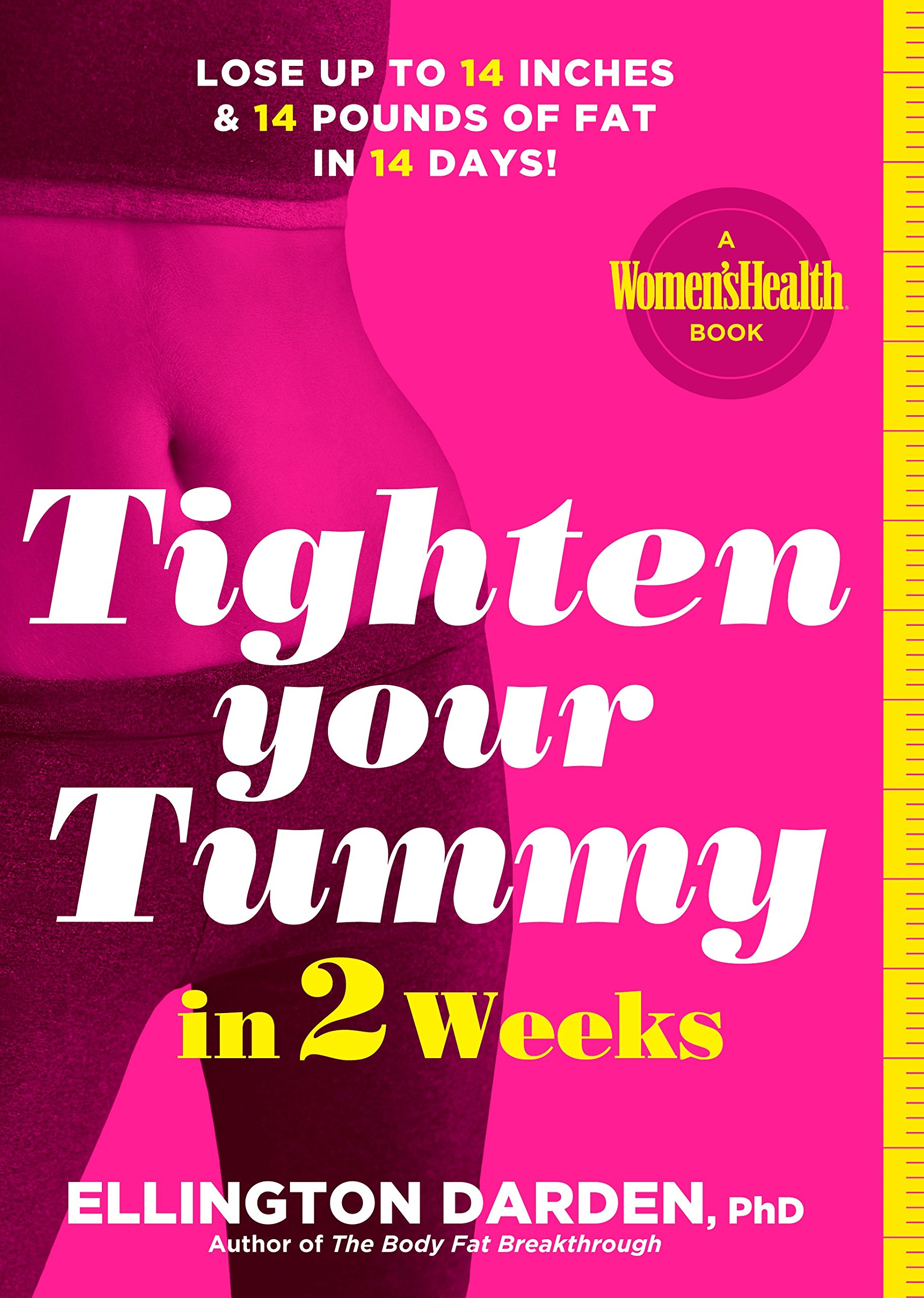 Tighten Your Tummy In 2 Weeks Lose Up To 14 Inches 14 Pounds Of Fat In 14 Days Darden Phd Ellington 9781623365714 Amazon Com Books
