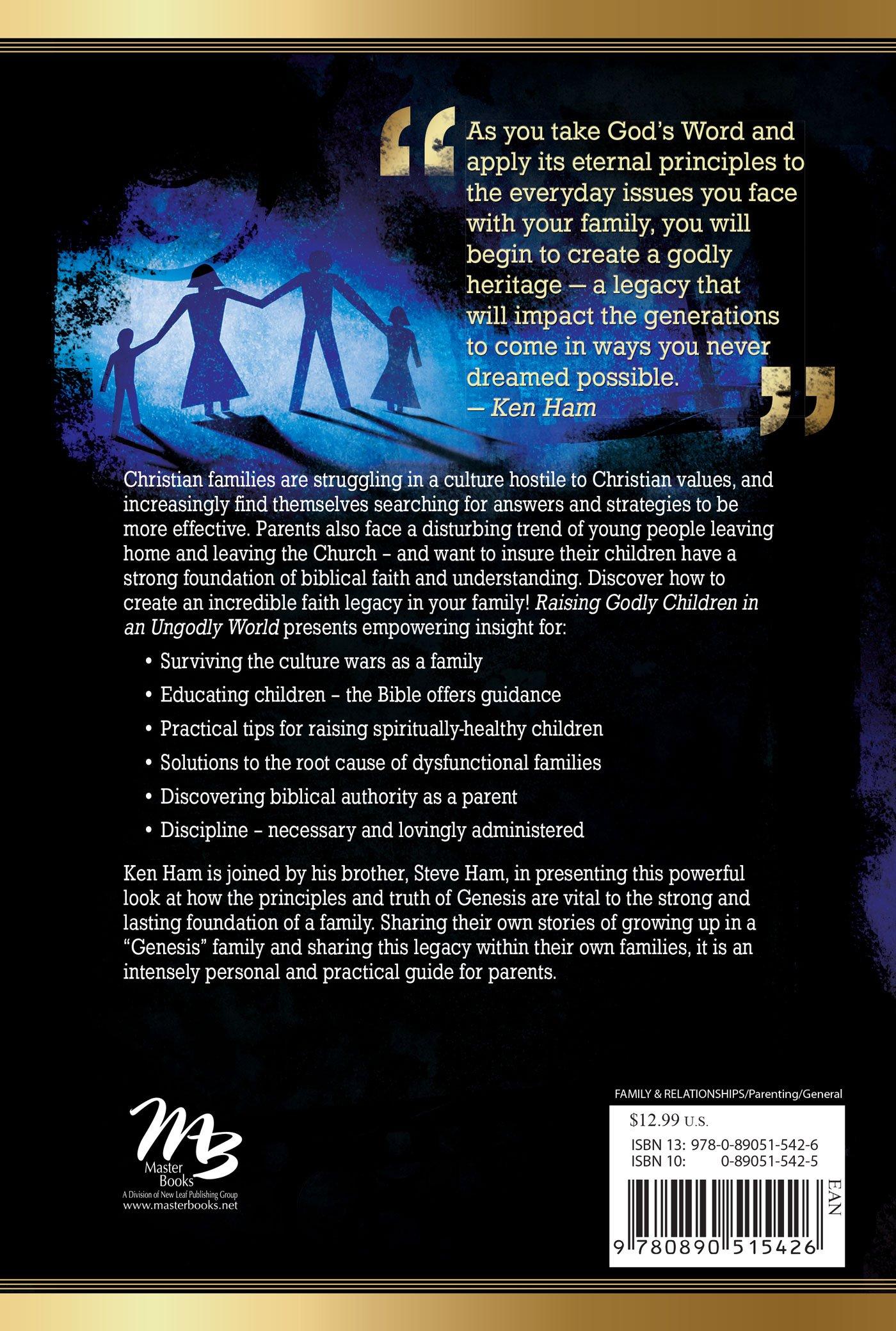 Raising Godly Children in an Ungodly World: Ken Ham, Steve Ham:  9780890515426: Amazon.com: Books
