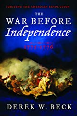 The War Before Independence: 1775-1776 Hardcover