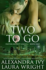 Two To Go: Bayou Heat (Pantera Security  League Book 2) Kindle Edition