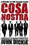 Cosa Nostra. A History of the Sicilian Mafia (Coronet)