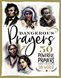 Dangerous Prayers: 50 Powerful Prayers That Changed the World