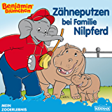 Benjamin Blümchen - Zähneputzen bei Familie Nilpferd: Bilderbuch