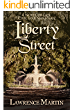 Liberty Street: A Novel of Late Civil War Savannah