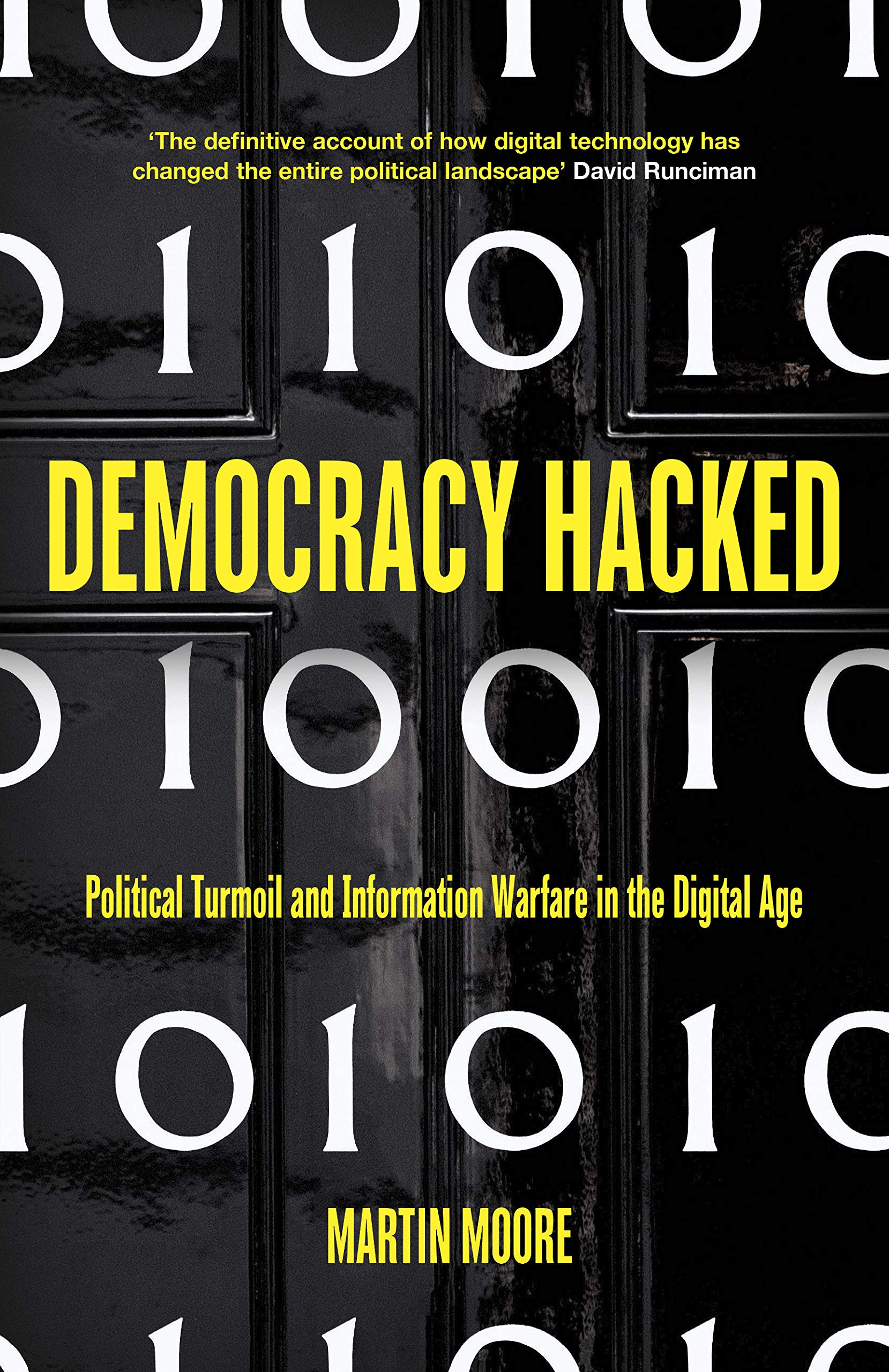 Democracy Hacked: How Technology is Destabilising Global Politics (English Edition)