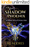 Shadow Phoenix: Syndicatus Evolutio: A YA Steampunk Vigilante Superhero Serial (Shadow Phoenix Vol 1 Book 2)