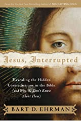 Jesus, Interrupted: Revealing the Hidden Contradictions in the Bible (And Why We Don't Know About Them) Kindle Edition