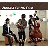 Ukulele Swing Trio / My Favorite Things
