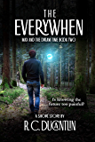 The Everywhen (Max and the Dream Time Book 2)