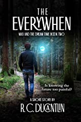 The Everywhen (Max and the Dream Time Book 2) Kindle Edition