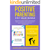 Positive Parenting 2-in-1 Value Bundle: Parenting With Purpose & Mindful Habits for Better Parents - The Essential Guide…