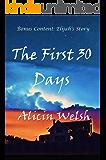 The First 30 Days (Bonus Content)