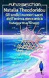 Gli undici numeri sacri dell'anima meccanica (Future Fiction Vol. 46)