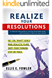 Realize your Resolutions: Setting and Sticking to Goals for the New Year and Beyond
