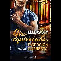 Giro equivocado, dirección correcta (Bourbon Street Boys nº 4) (Spanish Edition)