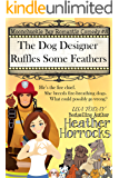The Dog Designer Ruffles Some Feathers (Moonchuckle Bay Romantic Comedy #8)