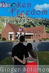 Broken Freedom: Broken Holidays Series Book 3
