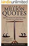 After A Million Quotes: Reflections On Applying Wise Quotes To Living Well (English Edition)