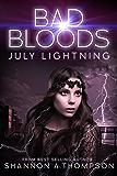 Bad Bloods: July Lightning