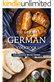 The Savory German Cookbook: Celebrate with Food