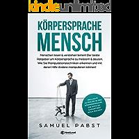 Körpersprache Mensch: Menschen lesen & verstehen lernen!Der beste Ratgeber um Körpersprache zu meistern & deuten.Wie Sie Manipulationstechniken erkennen ... mit deren Hilfe Andere manipulieren können!