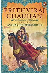 Prithviraj Chauhan: The Emperor of Hearts Kindle Edition
